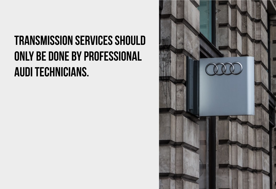 audi transmission work should only be done by certified technicians