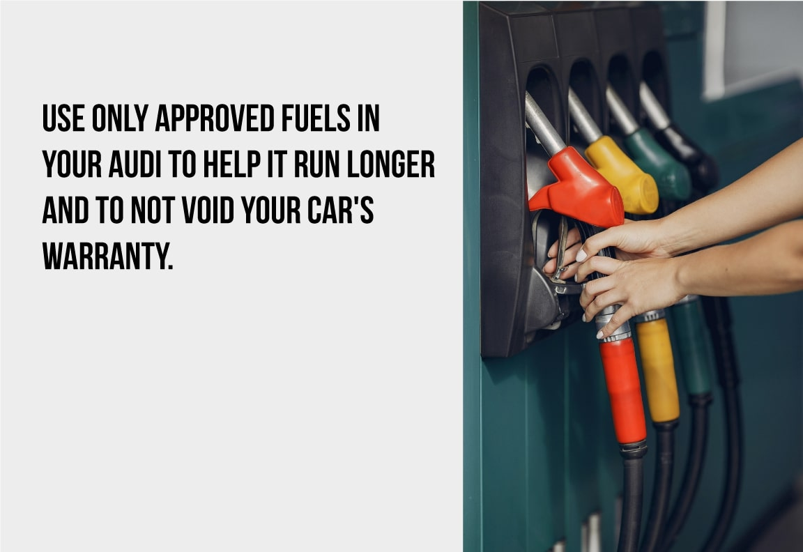 only used approved fuel in your audi
