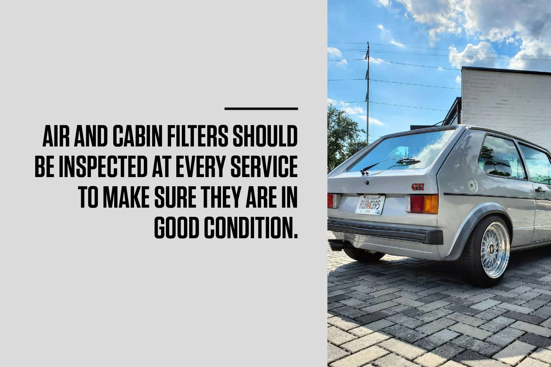 air and cabin filters should be inspected at every vw service