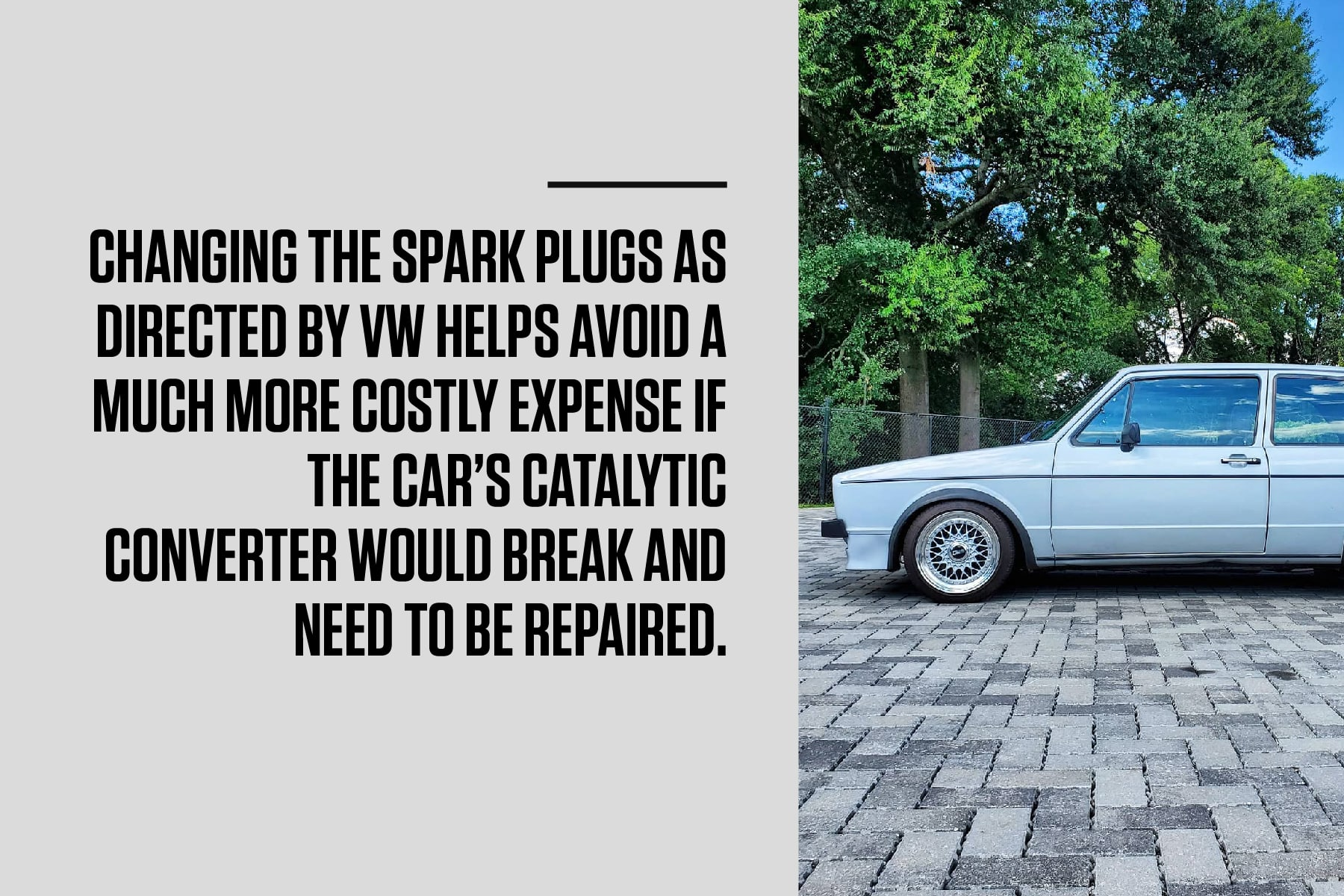 change your vw's spark plugs as directed