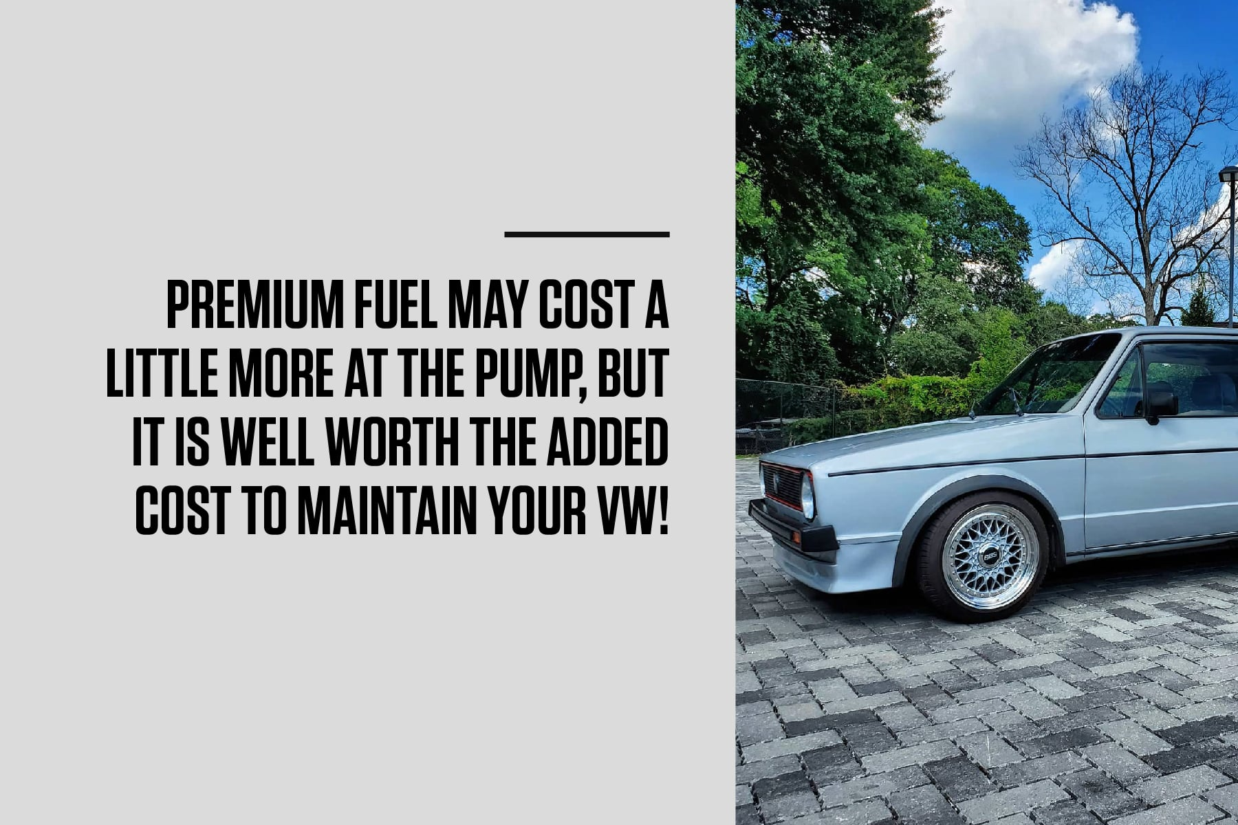 premium fuel helps keep your vw in good shape