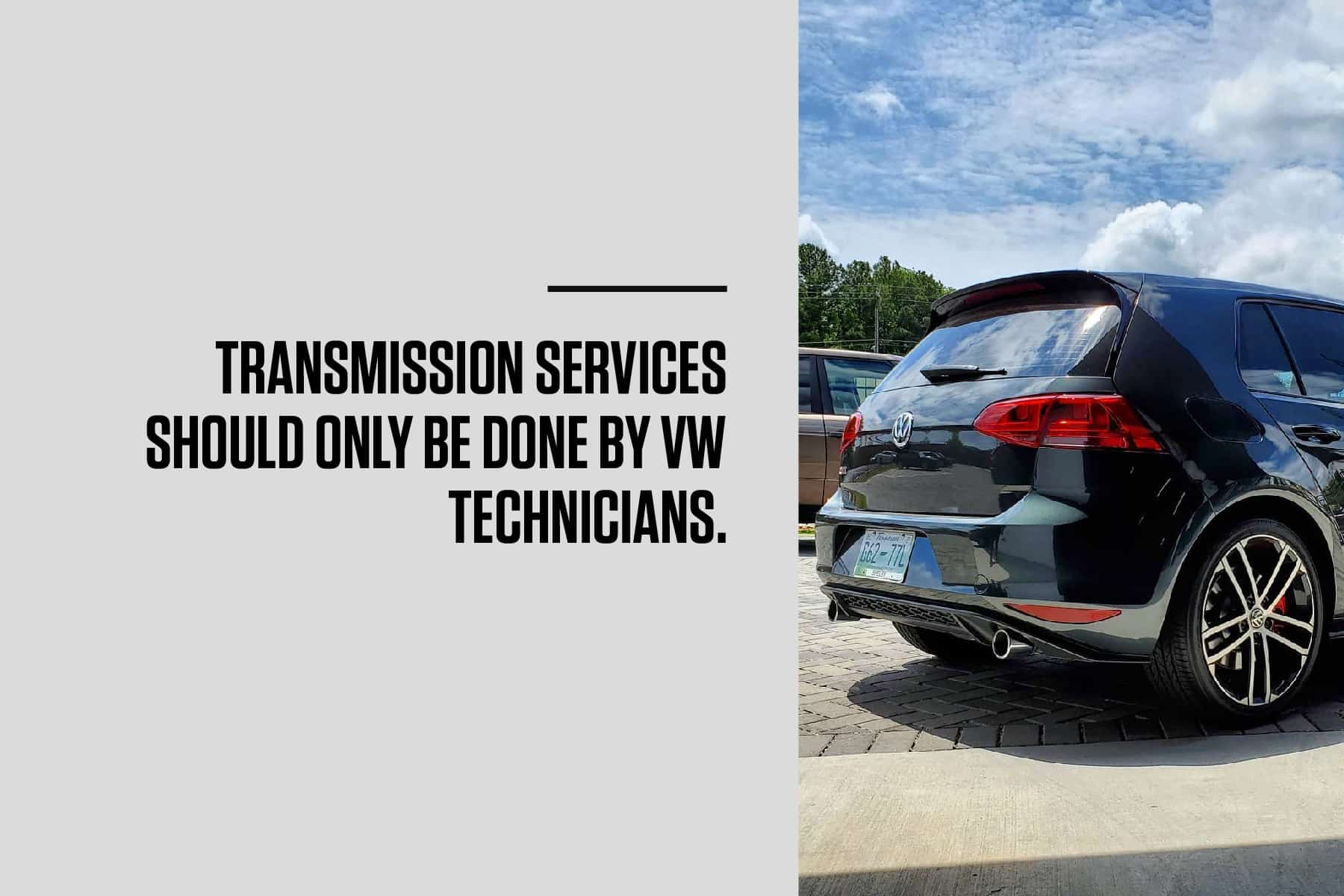 vw transmission service should be done by qualified technicians
