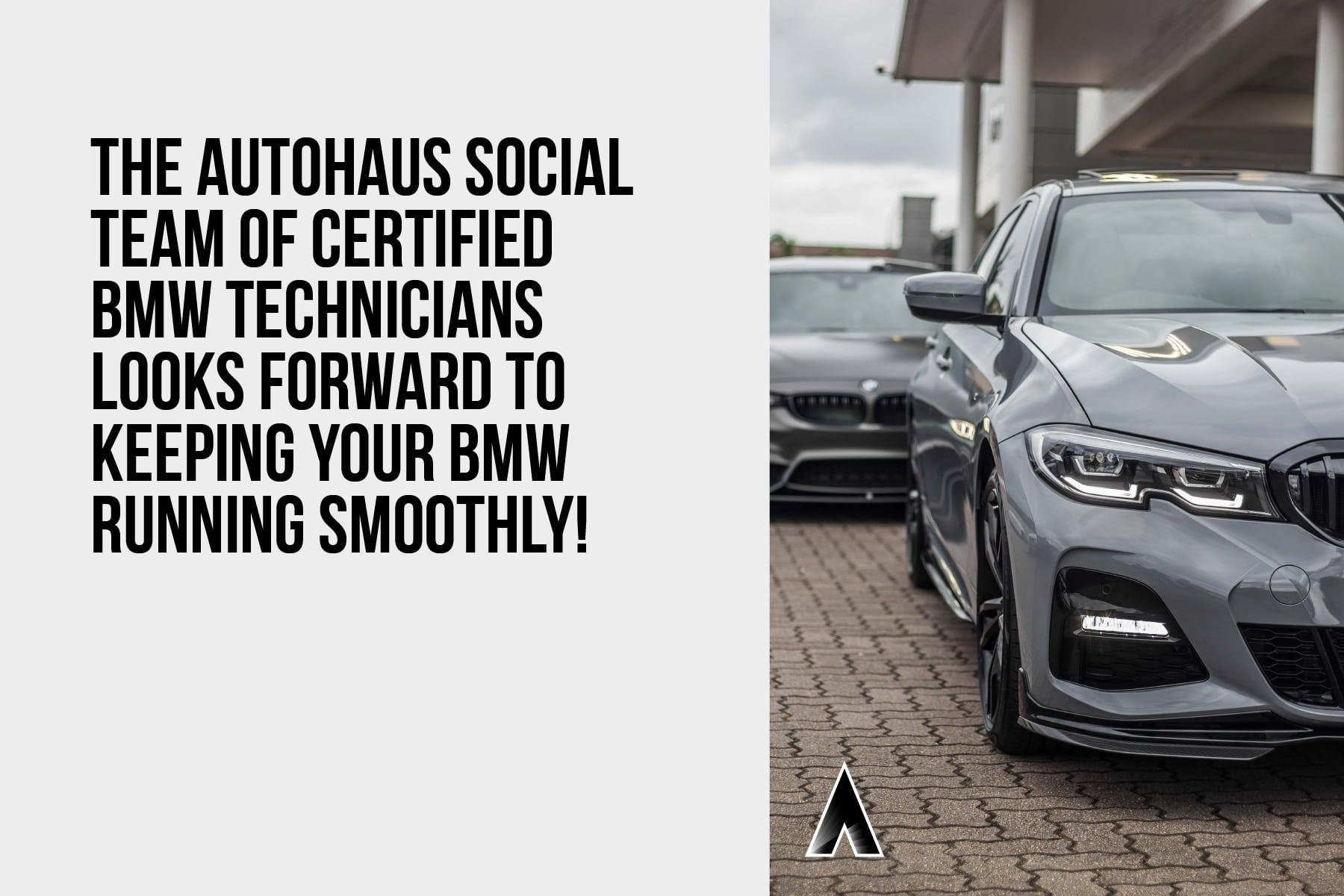 Autohaus Social employes certified BMW technicians